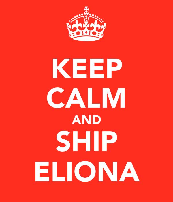 KEEP CALM AND SHIP ELIONA