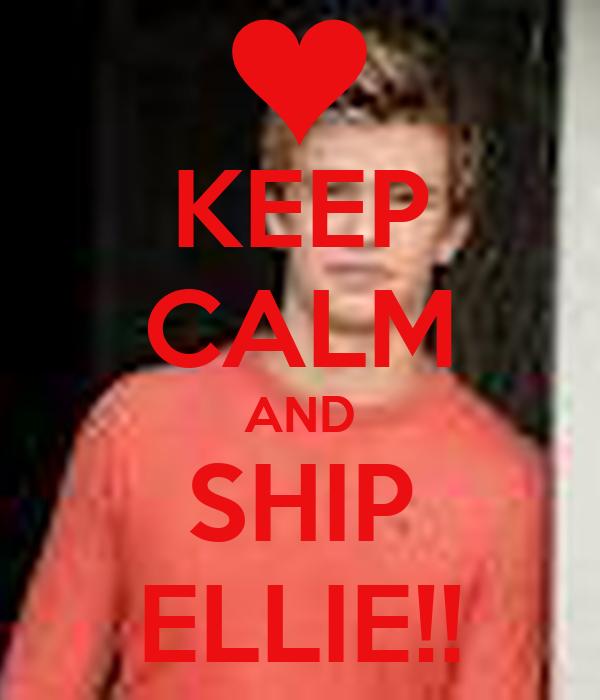 KEEP CALM AND SHIP ELLIE!!
