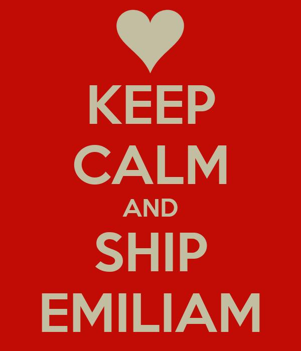 KEEP CALM AND SHIP EMILIAM