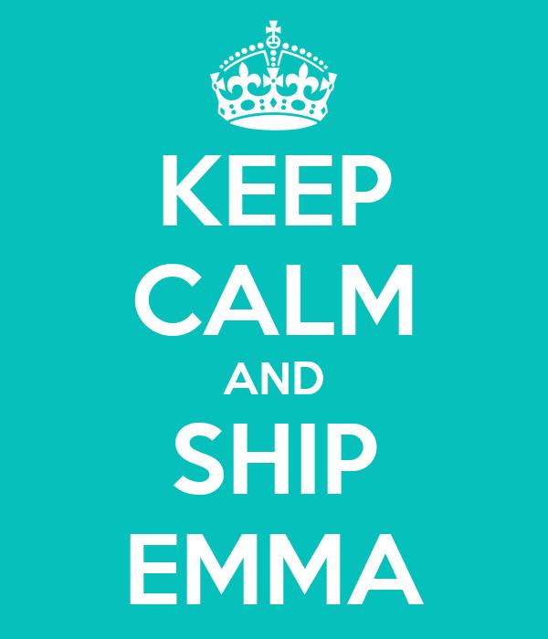 KEEP CALM AND SHIP EMMA