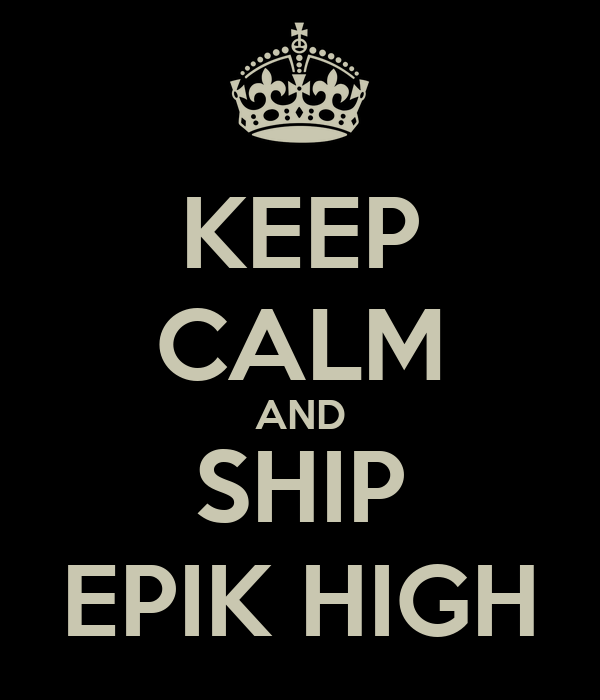 KEEP CALM AND SHIP EPIK HIGH