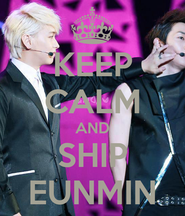 KEEP CALM AND SHIP EUNMIN