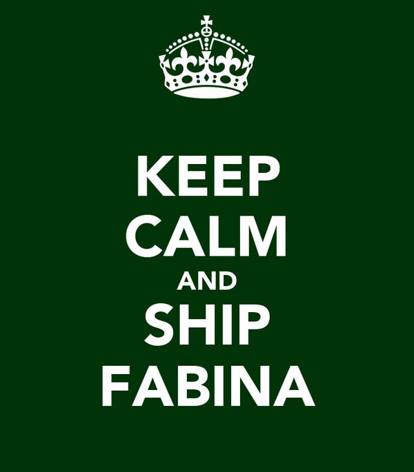 KEEP CALM AND SHIP FABINA