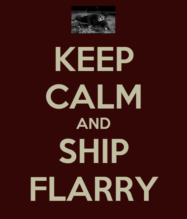 KEEP CALM AND SHIP FLARRY