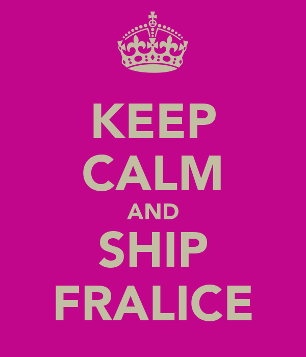 KEEP CALM AND SHIP FRALICE