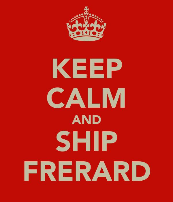 KEEP CALM AND SHIP FRERARD