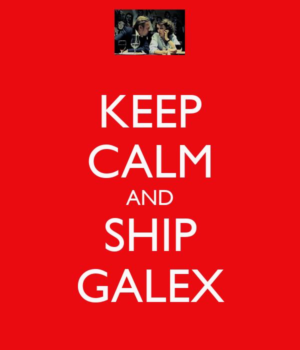 KEEP CALM AND SHIP GALEX