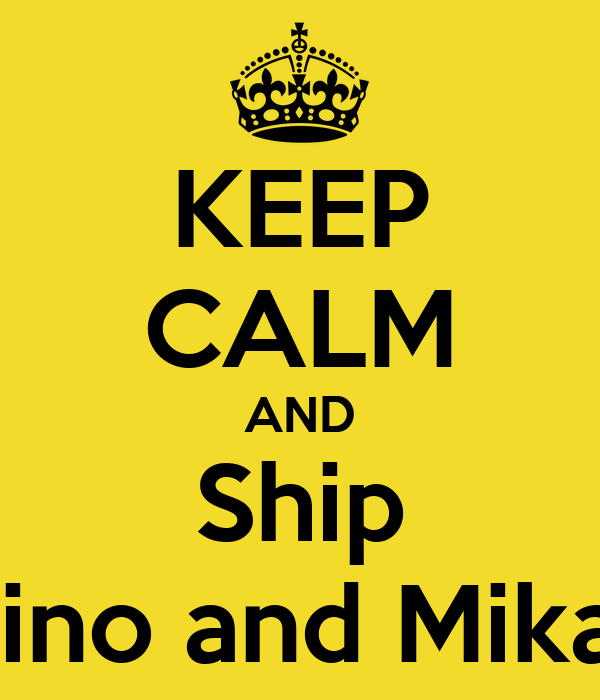 KEEP CALM AND Ship Gino and Mikay