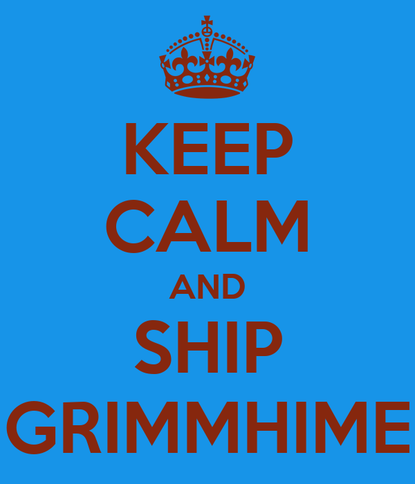 KEEP CALM AND SHIP GRIMMHIME