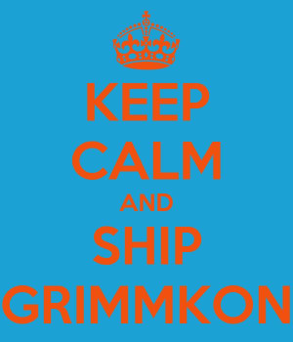 KEEP CALM AND SHIP GRIMMKON