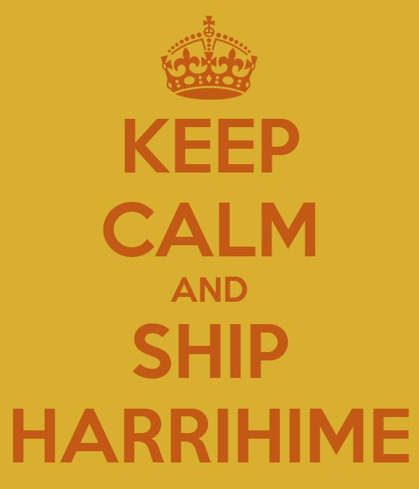 KEEP CALM AND SHIP HARRIHIME