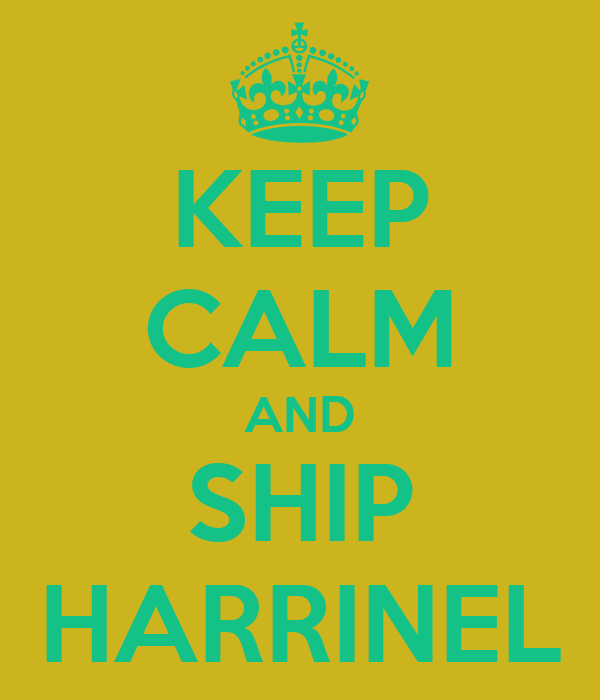 KEEP CALM AND SHIP HARRINEL