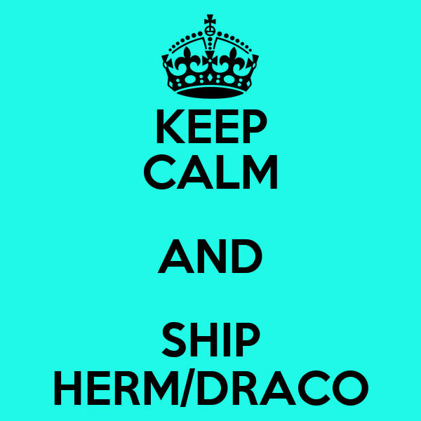 KEEP CALM AND SHIP HERM/DRACO