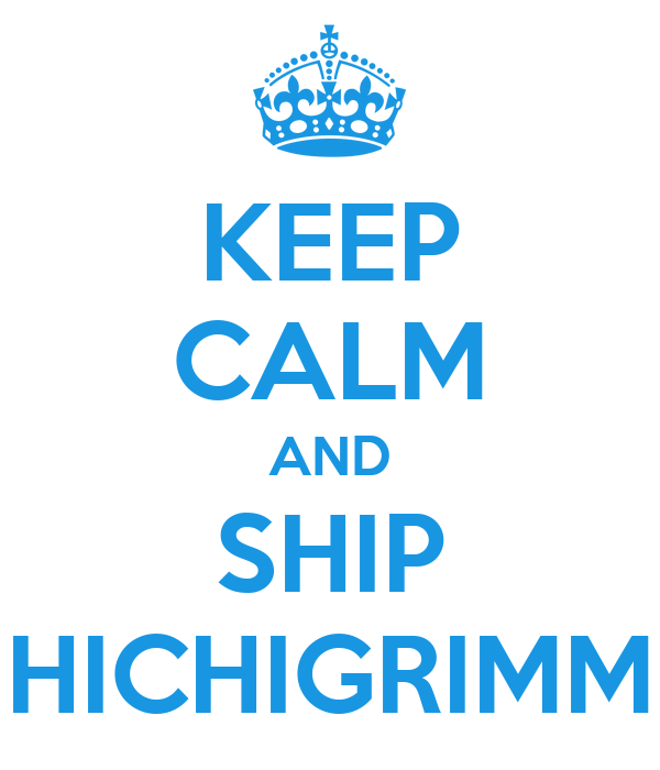 KEEP CALM AND SHIP HICHIGRIMM