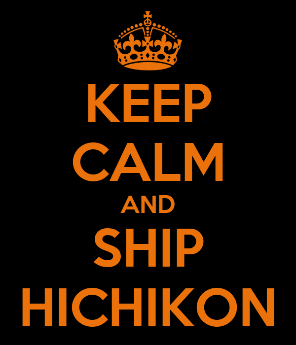 KEEP CALM AND SHIP HICHIKON