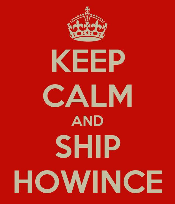 KEEP CALM AND SHIP HOWINCE