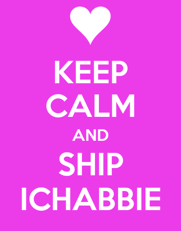 KEEP CALM AND SHIP ICHABBIE