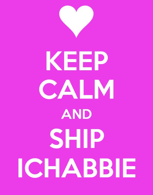 KEEP CALM AND SHIP ICHABBIE