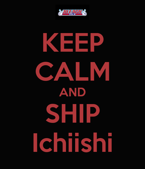KEEP CALM AND SHIP Ichiishi