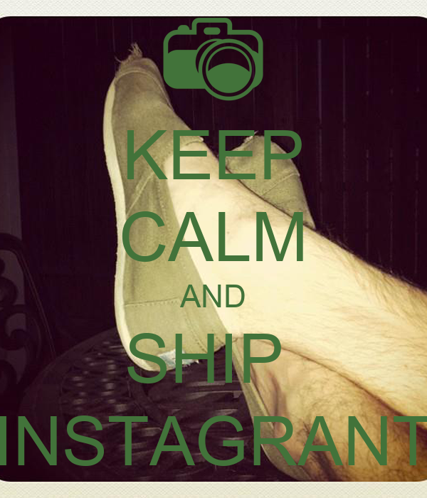 KEEP CALM AND SHIP  INSTAGRANT