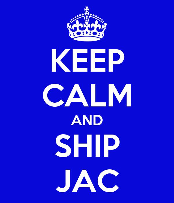 KEEP CALM AND SHIP JAC
