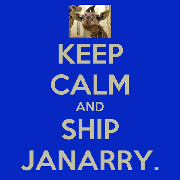 KEEP CALM AND SHIP JANARRY.