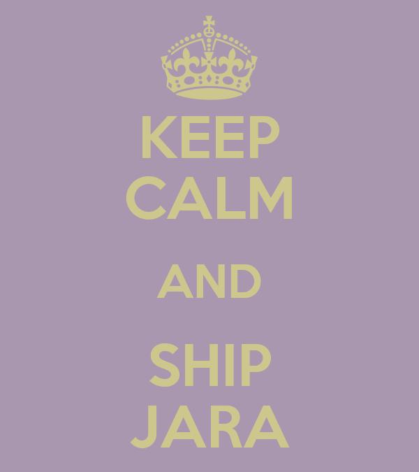 KEEP CALM AND SHIP JARA