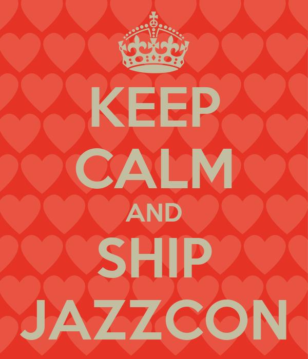 KEEP CALM AND SHIP JAZZCON