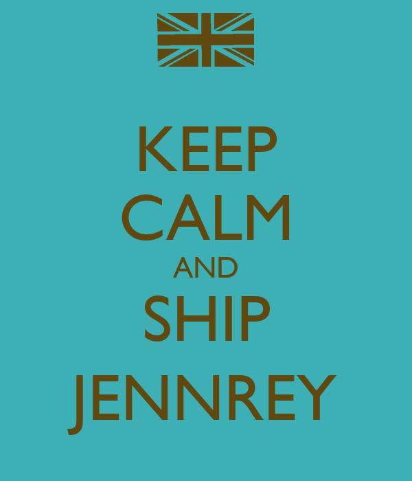 KEEP CALM AND SHIP JENNREY
