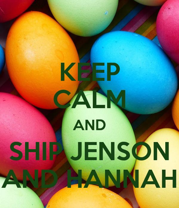KEEP CALM AND SHIP JENSON AND HANNAH