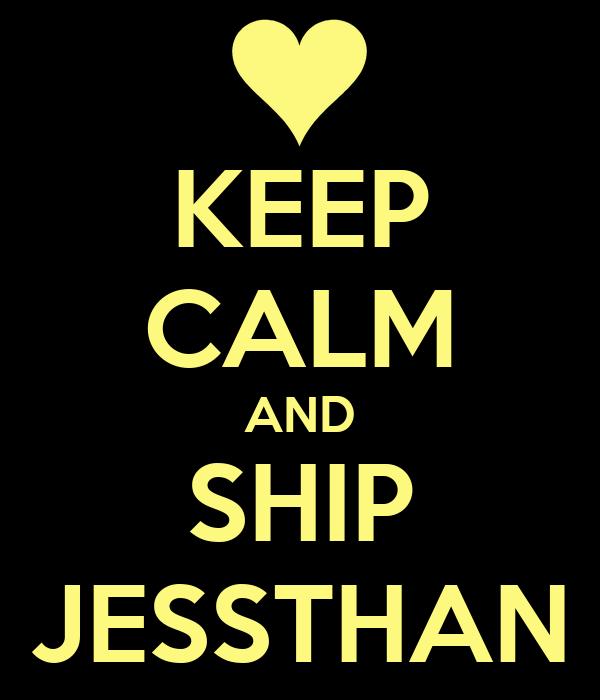 KEEP CALM AND SHIP JESSTHAN