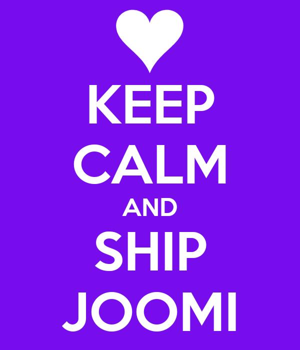 KEEP CALM AND SHIP JOOMI