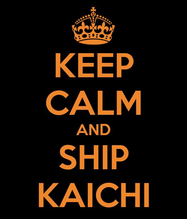 KEEP CALM AND SHIP KAICHI