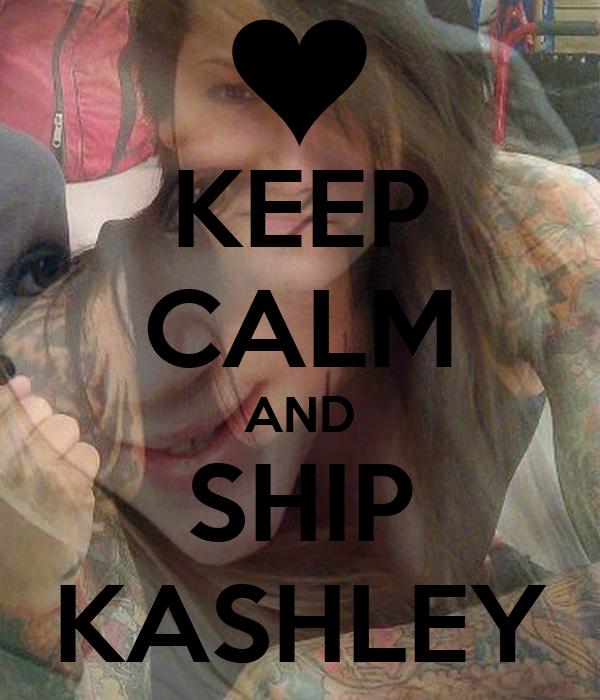KEEP CALM AND SHIP KASHLEY