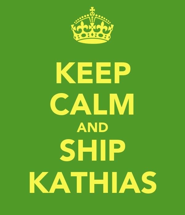 KEEP CALM AND SHIP KATHIAS