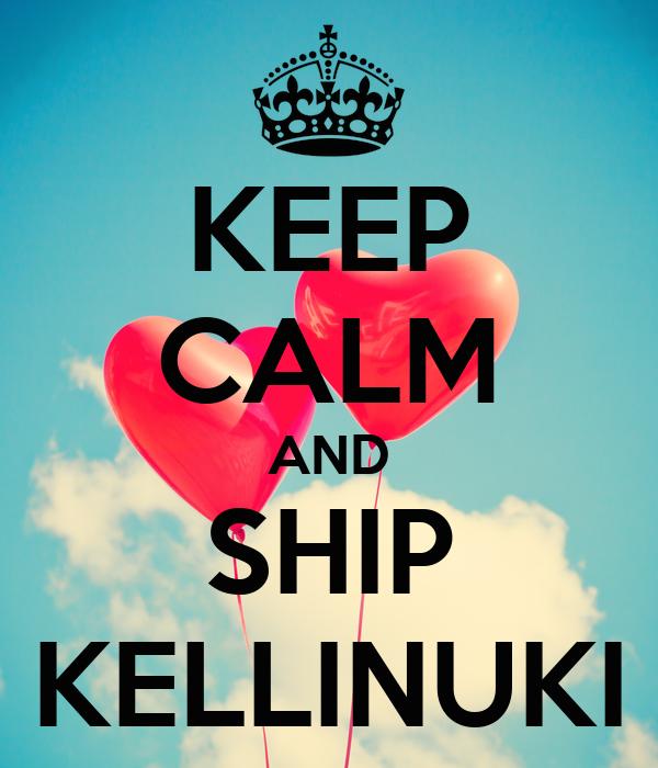 KEEP CALM AND SHIP KELLINUKI