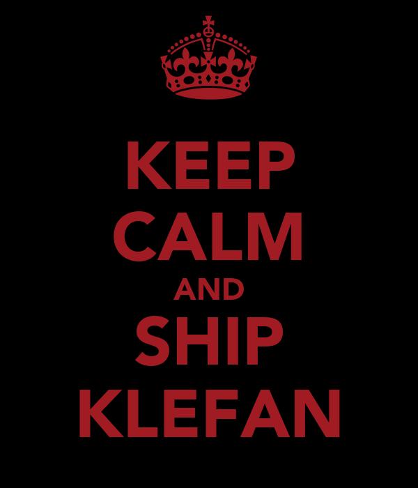 KEEP CALM AND SHIP KLEFAN