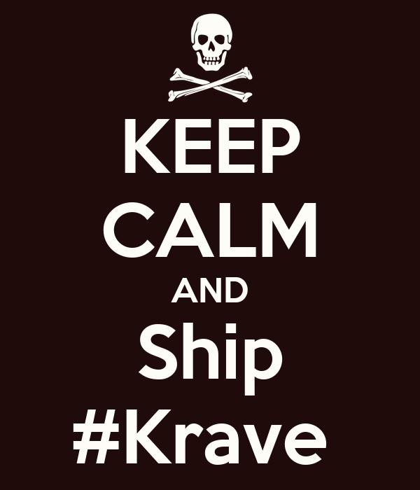 KEEP CALM AND Ship #Krave
