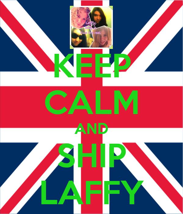 KEEP CALM AND SHIP LAFFY