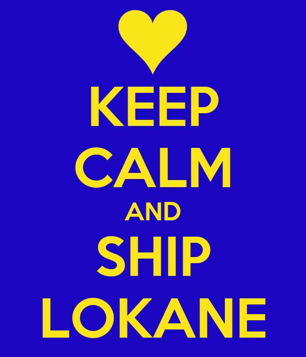 KEEP CALM AND SHIP LOKANE