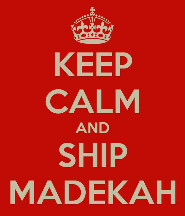 KEEP CALM AND SHIP MADEKAH