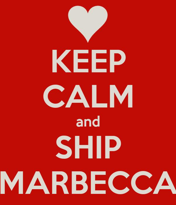 KEEP CALM and SHIP MARBECCA