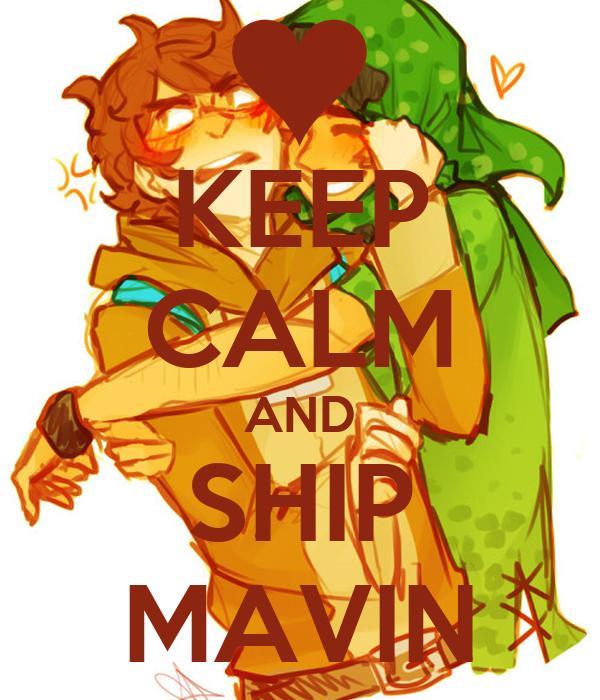KEEP CALM AND SHIP MAVIN