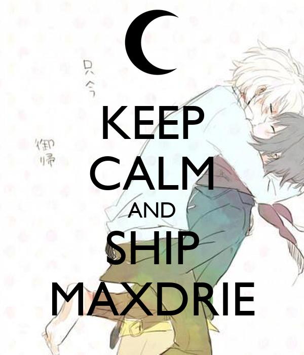 KEEP CALM AND SHIP MAXDRIE