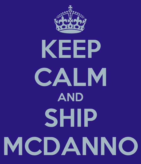 KEEP CALM AND SHIP MCDANNO