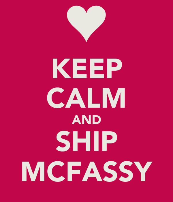KEEP CALM AND SHIP MCFASSY