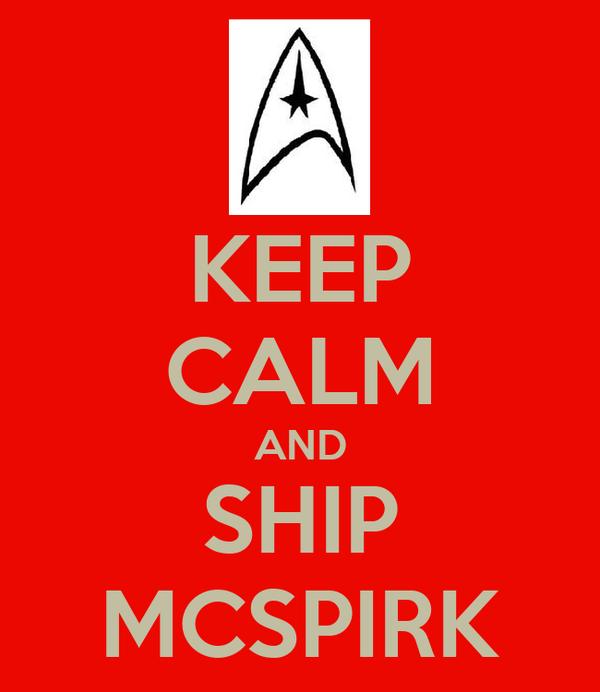 KEEP CALM AND SHIP MCSPIRK