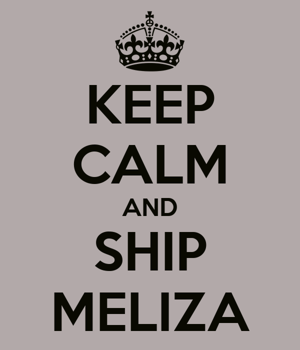 KEEP CALM AND SHIP MELIZA