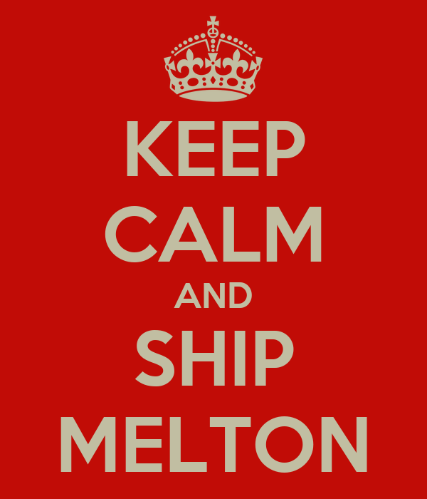 KEEP CALM AND SHIP MELTON