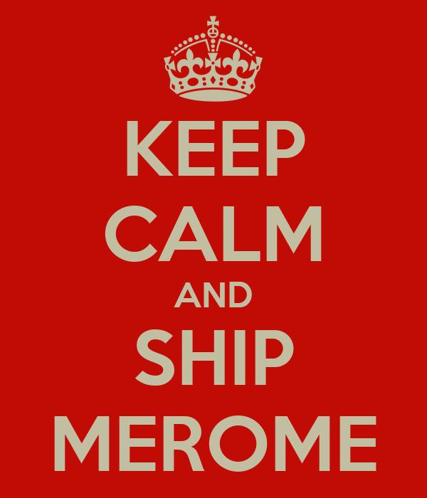 KEEP CALM AND SHIP MEROME
